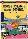 Buck Danny, tome 28 : Tigres volants contre pirates par Hubinon