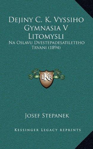 Dejiny C. K. Vyssiho Gymnasia V Litomysli: Na Oslavu Dvestepadesatileteho Trvani (1894)