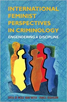 the influence of feminism on criminology At the same time the social and political impact of academic criminology   constructing a basis for the development of a feminist criminology.