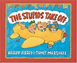 The Stupids Take Off (0395500680) by Harry Allard
