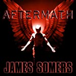 Aftermath: Descendants Saga, Book 5 (       UNABRIDGED) by James Somers Narrated by Duncan White, Scifi Publishing