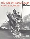img - for You Are on Indian Land: Alcatraz Island, 1969-1971 (Native Americanpolitics; No.5) book / textbook / text book