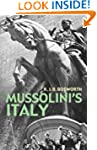 Mussolini's Italy: Life Under the Dic...