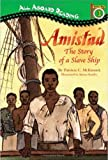 Amistad: The Story Of A Slave Ship (All Aboard Reading. Station Stop 3)
