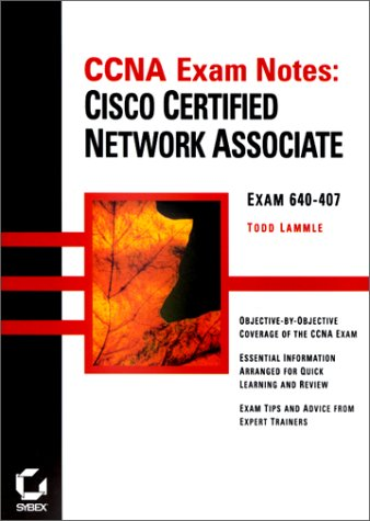 CCNA Exam Notes: Cisco Certified Network Associate: Exam Retired July 31, 2000