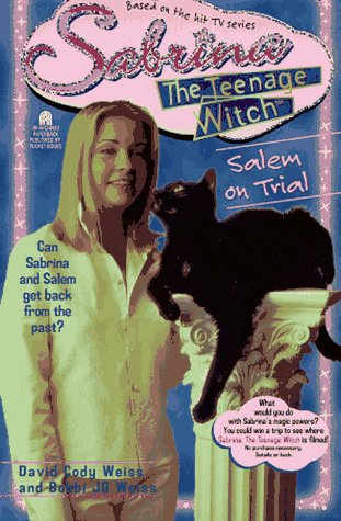 SALEM ON TRIAL SABRINA THE TEENAGE WITCH 8 (Sabrina The Teenage Witch), Weiss,David Cody/Weiss,Bobbi J.G.