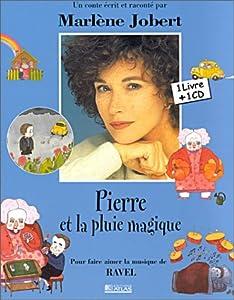 Les Contes Musicaux De Marlene Jobert: Pierre ET LA Pluie Magique