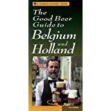 The Good Beer Guide to Belgium and Holland (Camra/Storey Book Series)