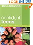 Confident Teens: How to Raise a Posit...