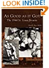 As Good As It Got: The 1944 St. Louis Browns  (MO)  (Images of Baseball)