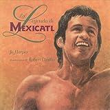 La leyenda de Mexicatl: The Legend of Mexicatl, Spanish-Language Edition (Spanish Edition)
