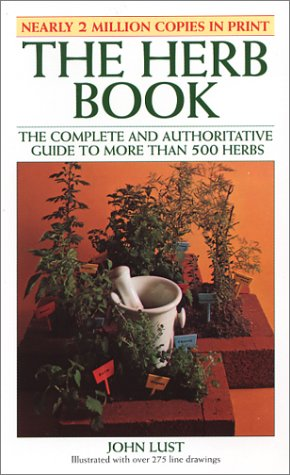 The Herb Book: The Complete and Authoritative Guide to More Than 500 Herbs