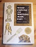 img - for Wood carving and whittling made easy book / textbook / text book
