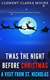 Twas the Night before Christmas : A Visit from St. Nicholas: Color Illustrated, Formatted for E-Readers (Unabridged Version)