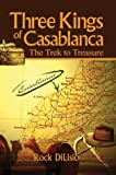 img - for Three Kings of Casablanca: The Trek to Treasure book / textbook / text book
