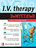 IV Therapy Demystified: A Self-Teaching Guide (Demystified Nursing)