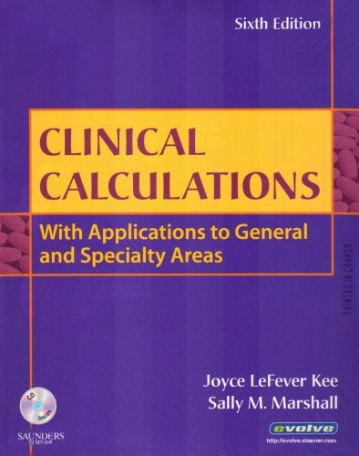 Clinical Calculations: With Applications to General and...