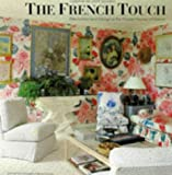 The French Touch: Decoration and Design in the Private Homes of France