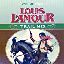 Trail Mix: Volume Two Audiobook by Louis L'Amour Narrated by Willie Nelson