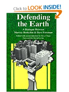 Murray Bookchin and Dave Foreman Defending the Earth a Debate - .