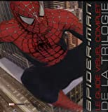 echange, troc Alastair Dougall - Spider-Man : Le guide visuel complet de la trilogie