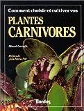 echange, troc Marcel Lecoufle - Comment choisir et cultiver vos plantes carnivores