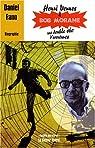 Henri Vernes & Bob Morane, une double vie d'aventures