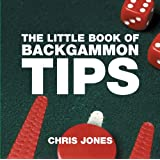 The Little Book of Backgammon Tips (Little Books (Absolute Press))by Christopher Jones