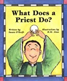 img - for What Does a Priest Do? What Does a Nun Do?: What Does a Nun Do book / textbook / text book