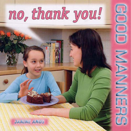 No, Thank You! (Good Manners), by Janine Amos