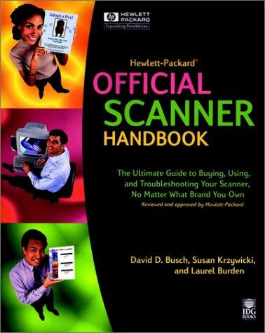 Hewlett-Packard® Official Scanner Handbook, DAVID D. BUSCH, SUSAN KRZYWICKI, LAUREL BURDEN