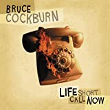 echange, troc Bruce Cockburn - Life Short Call
