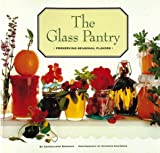 img - for The Glass Pantry (Preserving Seasonal Flavors) book / textbook / text book