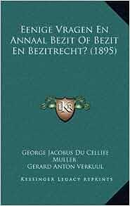 Eenige Vragen En Annaal Bezit Of Bezit En Bezitrecht? (1895) (Dutch