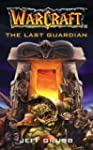 The Warcraft: The Last Guardian: Last...