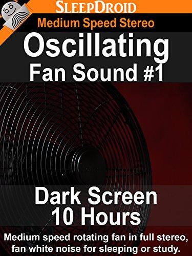 Oscillating Fan Sound #1: Dark Screen, 10 Hours