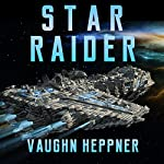 Star Raider | Vaughn Heppner