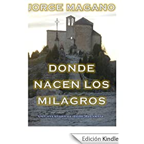 DONDE NACEN LOS MILAGROS (Aventuras de Jaime Azcrate)