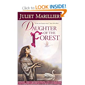 Daughter of the Forest (The Sevenwaters Trilogy, Book 1) by Juliet Marillier