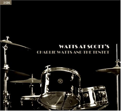 Watts at Scott's (Dig) by Charlie Watts and the Tentet