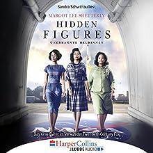 Hidden Figures - Unerkannte Heldinnen: Afroamerikanische Mathematikerinnen in der NASA Hörbuch von Margot Lee Shetterly Gesprochen von: Sandra Schwittau