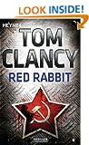 Red Rabbit: Ein Jack Ryan Roman (A Jack Ryan Novel) (German Edition)