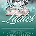 Single Ladies Box Set (Series 1-4) Audiobook by Blake Karrington, Chris Booker Narrated by B. A. Washington
