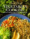 img - for Healthy vegetarian cooking: innovative vegetarian recipes for the adventurous cook book / textbook / text book