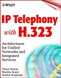 IP telephony with H.323:architectures for unified networks and integrated services