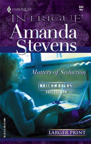 Matters Of Seduction (Larger Print), AMANDA STEVENS