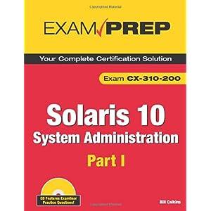 【クリックで詳細表示】Solaris 10 System Administration Exam Prep: CX-310-200, Part I [ペーパーバック]