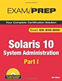 512ZVVlZb2L. SL160  Top 5 Books of Solaris Computer Certification Exams for March 27th 2012  Featuring :#2: Solaris 10 System Administration Exam Prep: CX 310 200, Part I (2nd Edition) (Pt. 1)