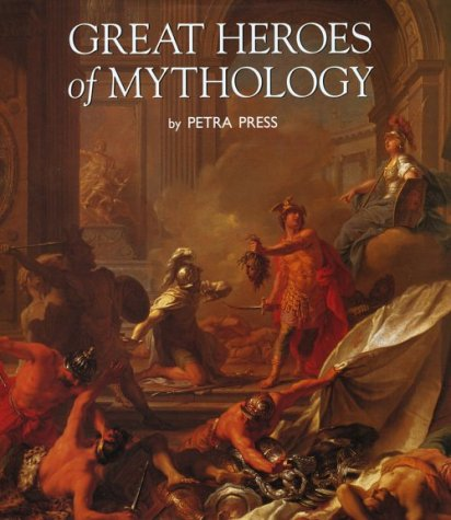 Great Heroes of Mythology, PETRA PRESS
