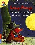 echange, troc Domitille de Pressensé - Loup-Rouge : Petites comptines câlines et coquines